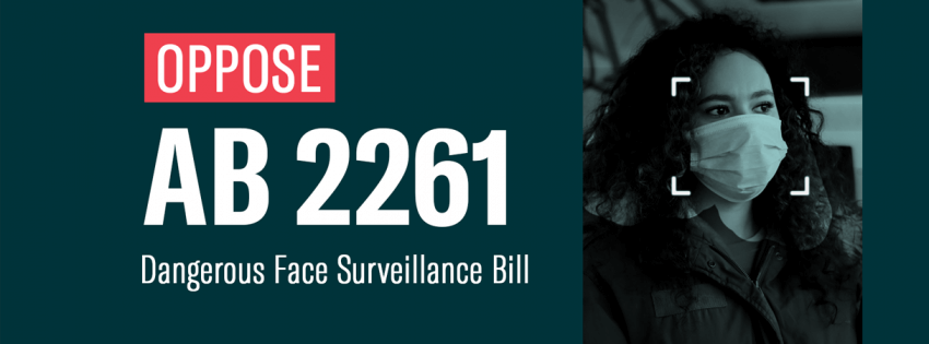 Oppose AB 2261 dangerous face surveillance bill