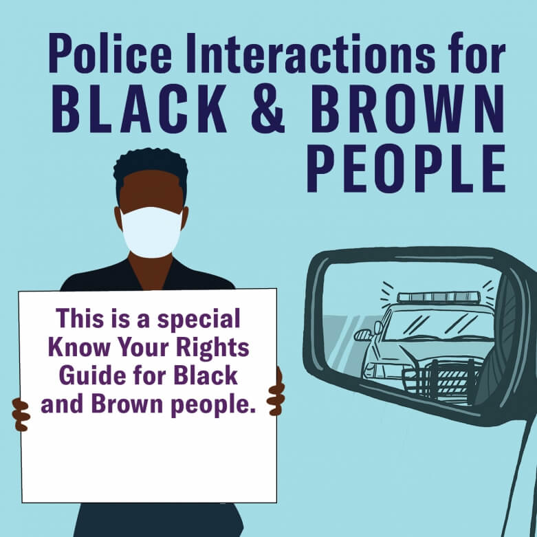 Know Your Rights Police Interactions For Black And Brown People Aclu Of Northern Ca