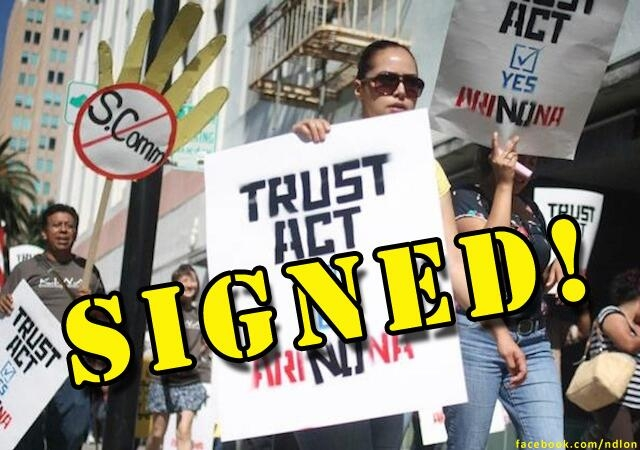 TRUST Act Signed! Photo by NDLON