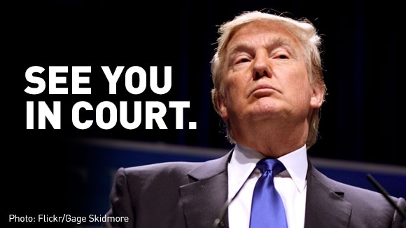 Trump - see you in court