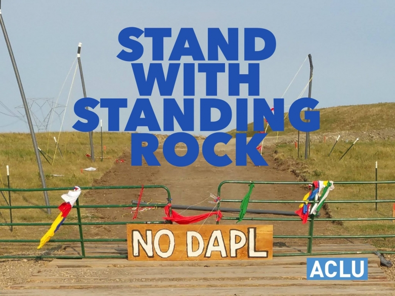"ACLU ""Stand with Standing Rock"""