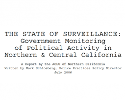 The State of Surveillance: Government Monitoring of Political Activity in Northern and Central California