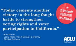 Raul Macias Voting rights victory quote, strengthening voting rights in California