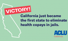 Victory California became the first state to eliminate co-pays